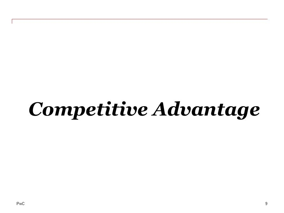 PwC Competitive Advantage 9