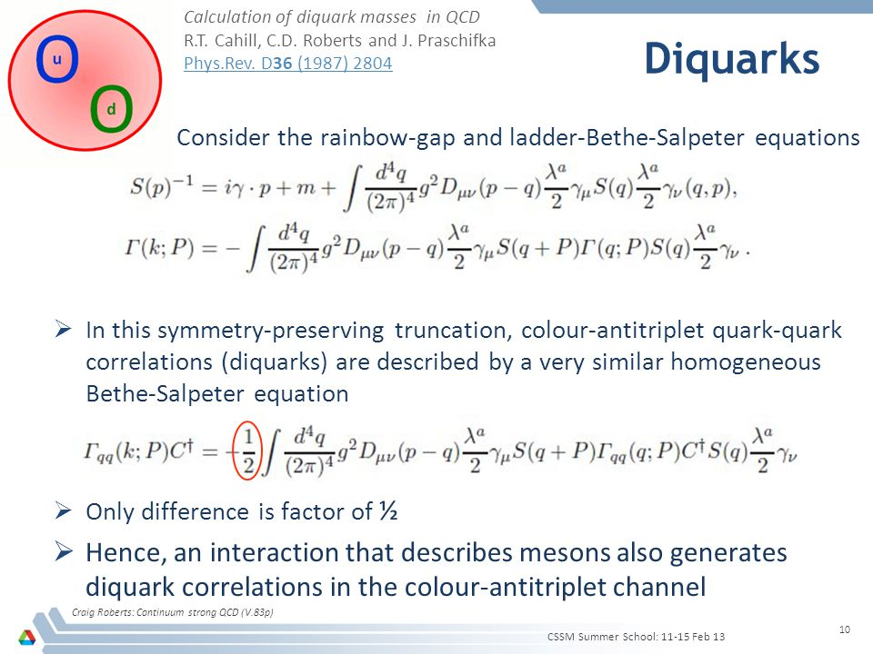  Consider the rainbow-gap and ladder-Bethe-Salpeter equations  In this symmetry-preserving truncation, colour-antitriplet quark-quark correlations (