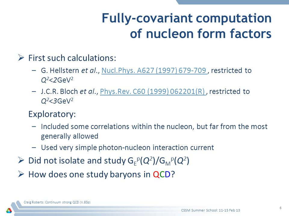 Fully-covariant computation of nucleon form factors  First such calculations: –G. Hellstern et al., Nucl.Phys. A627 (1997) 679-709, restricted to Q 2