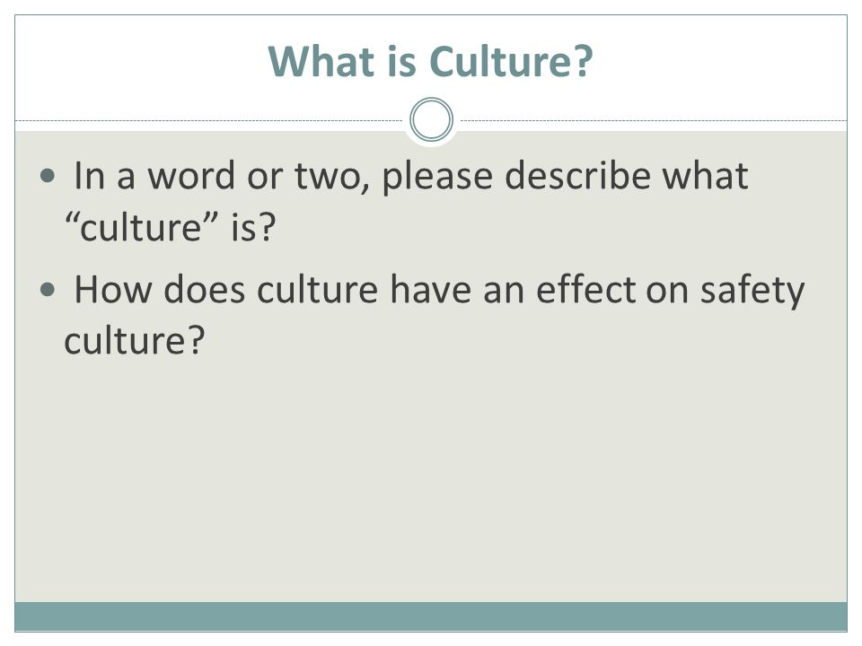 Building YOUR Positive Safety Culture Beliefs and attitudes create culture  What daily decisions are we making towards this effort.