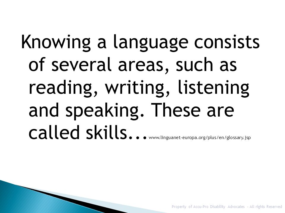 Knowing a language consists of several areas, such as reading, writing, listening and speaking. These are called skills... www.linguanet-europa.org/pl