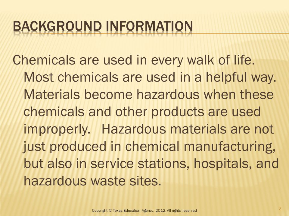 Chemicals are used in every walk of life. Most chemicals are used in a helpful way.
