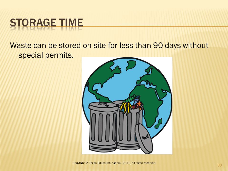 Waste can be stored on site for less than 90 days without special permits.
