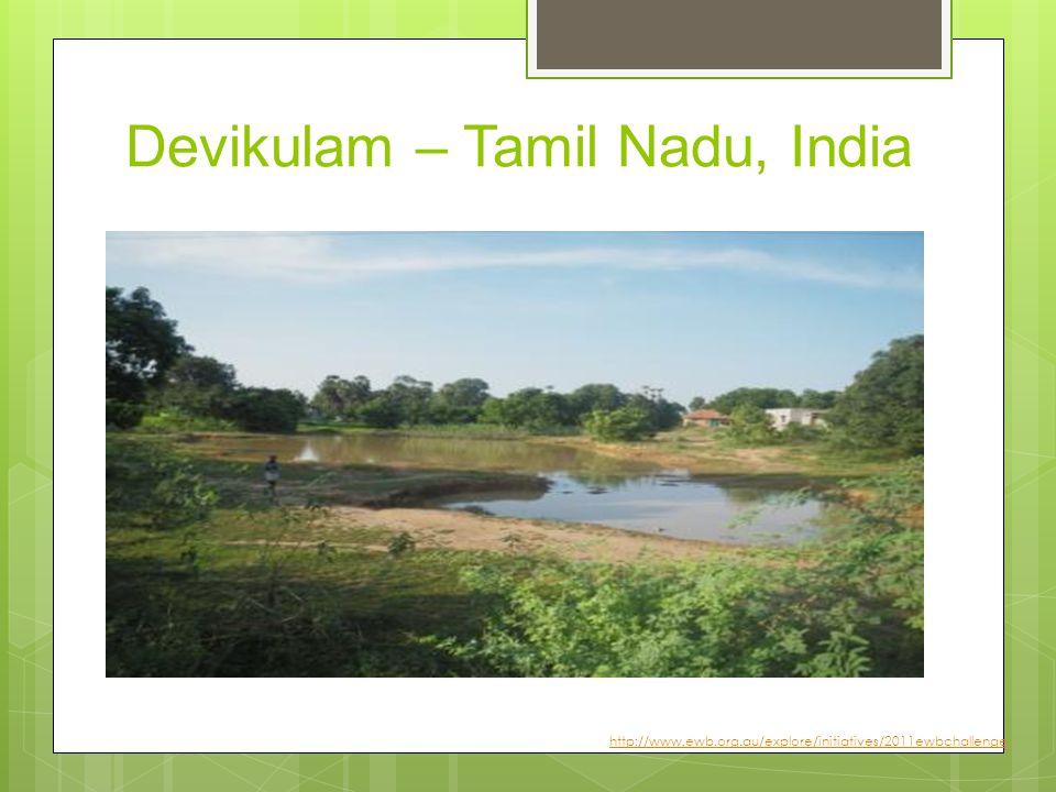 Devikulam – Tamil Nadu, India http://www.ewb.org.au/explore/initiatives/2011ewbchallenge