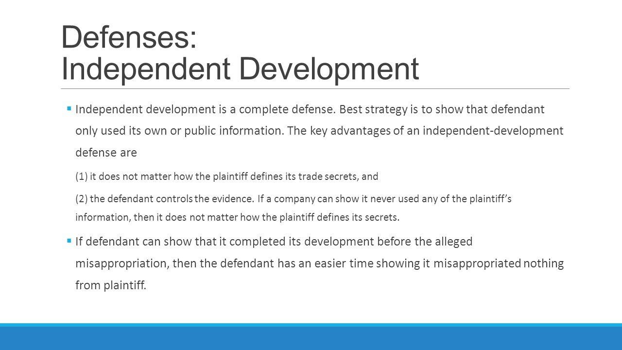 Defenses: Independent Development  Independent development is a complete defense.