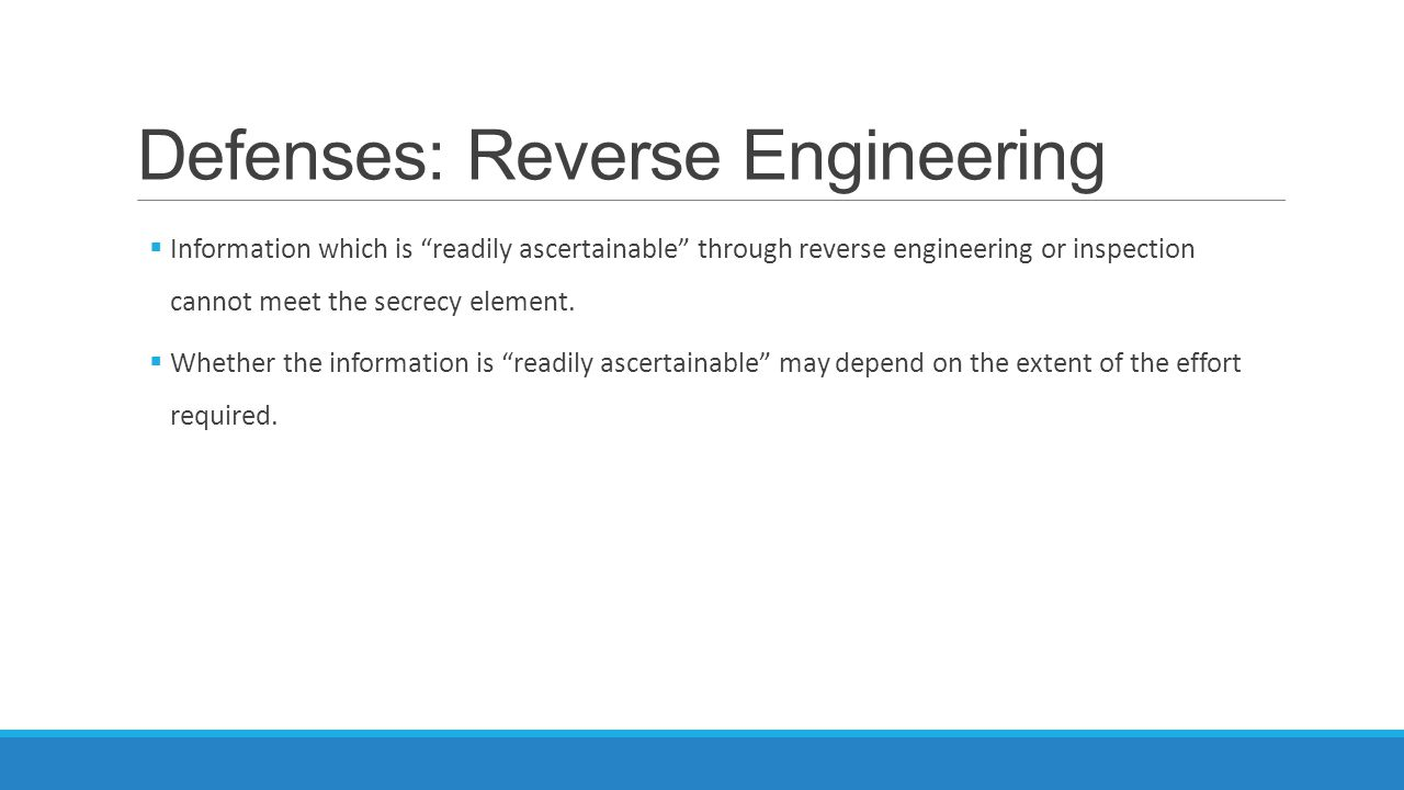 """Defenses: Reverse Engineering  Information which is """"readily ascertainable"""" through reverse engineering or inspection cannot meet the secrecy element"""