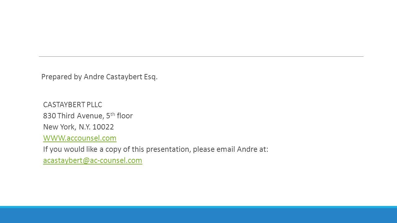 Prepared by Andre Castaybert Esq.CASTAYBERT PLLC 830 Third Avenue, 5 th floor New York, N.Y.