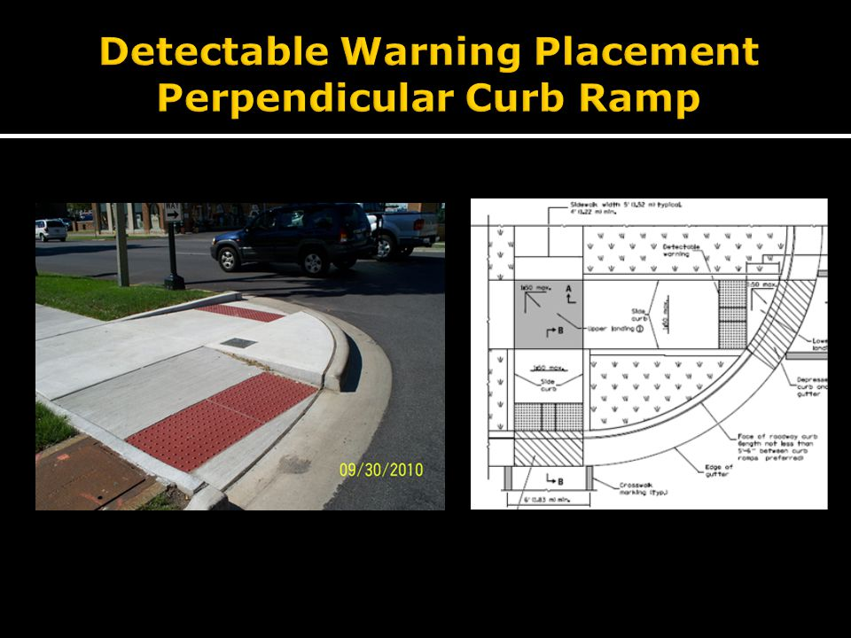  Perpendicular Curb Ramps  Back of Curb  Grade Break  Lower Landing  Parallel Curb Ramps  Turning space at back of curb