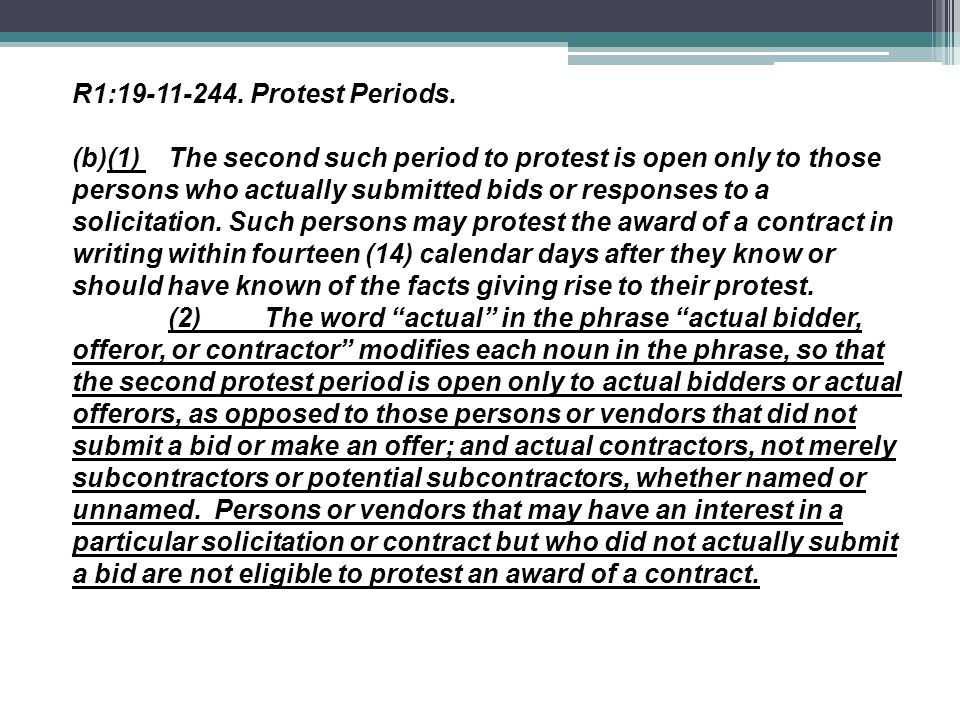 R1:19-11-244. Protest Periods. (b)(1) The second such period to protest is open only to those persons who actually submitted bids or responses to a so