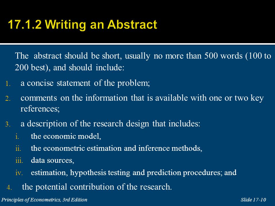 The abstract should be short, usually no more than 500 words (100 to 200 best), and should include: 1.