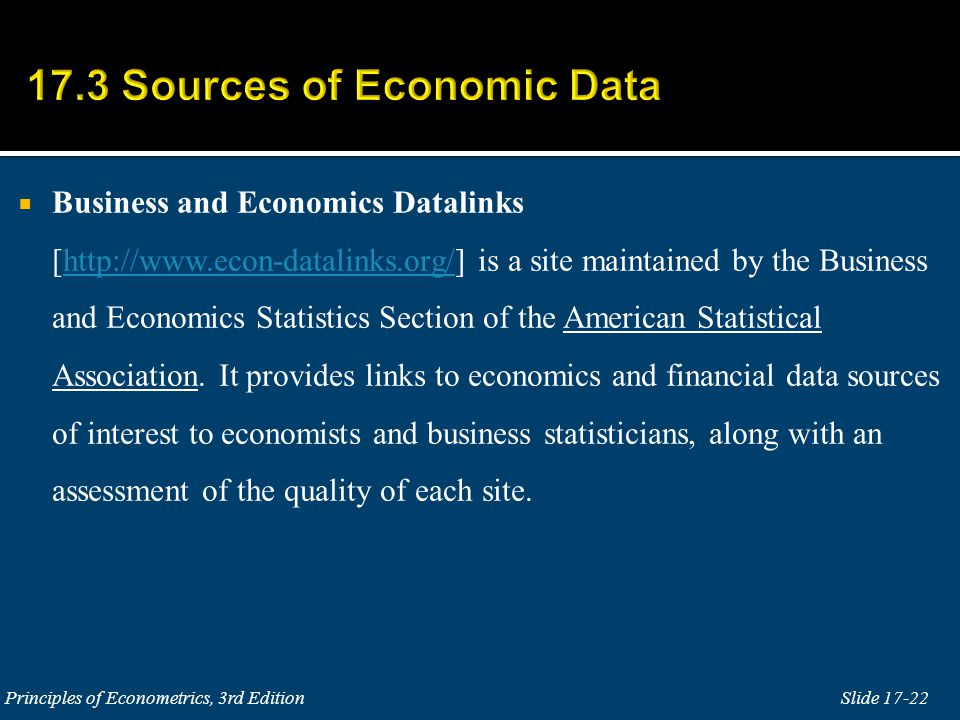  Business and Economics Datalinks [http://www.econ-datalinks.org/] is a site maintained by the Business and Economics Statistics Section of the American Statistical Association.