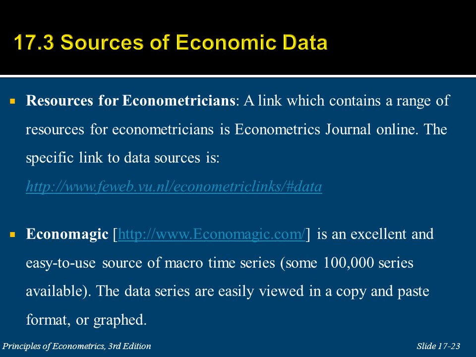  Resources for Econometricians: A link which contains a range of resources for econometricians is Econometrics Journal online.