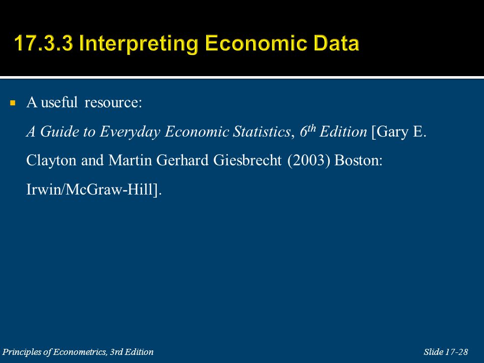 A useful resource: A Guide to Everyday Economic Statistics, 6 th Edition [Gary E.
