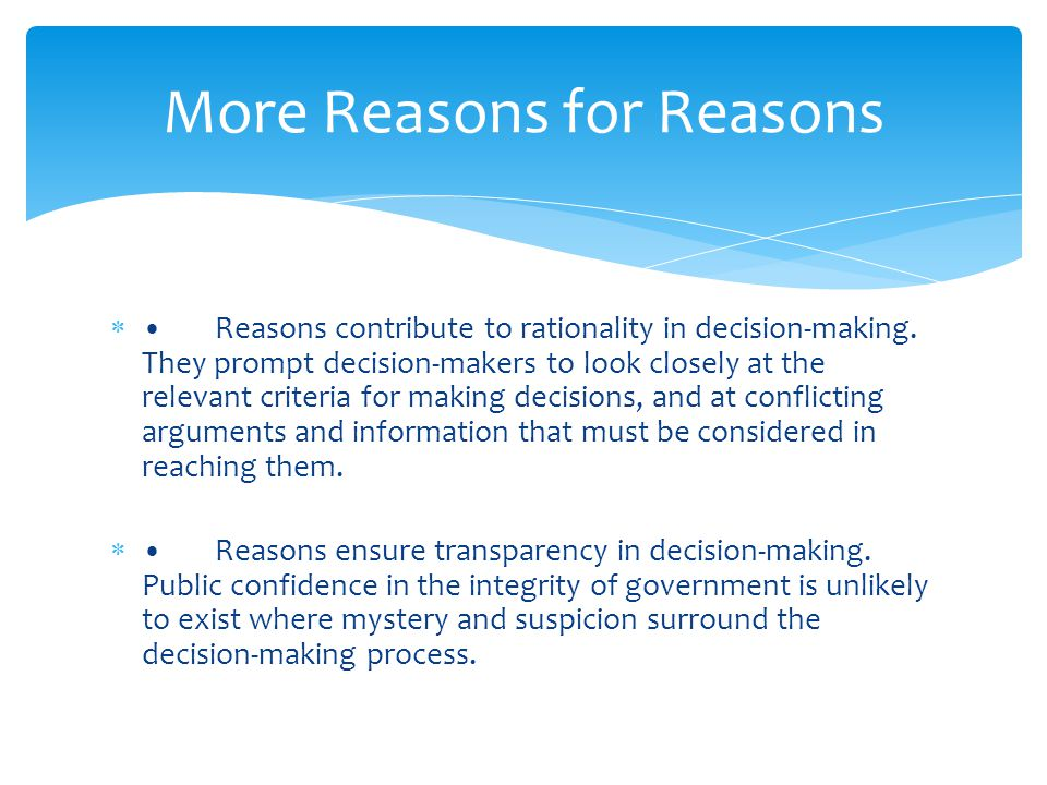 Reasons contribute to rationality in decision-making.