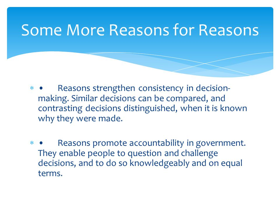 Reasons strengthen consistency in decision- making.