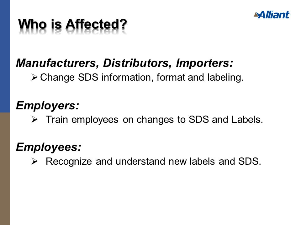 Manufacturers, Distributors, Importers:  Change SDS information, format and labeling.