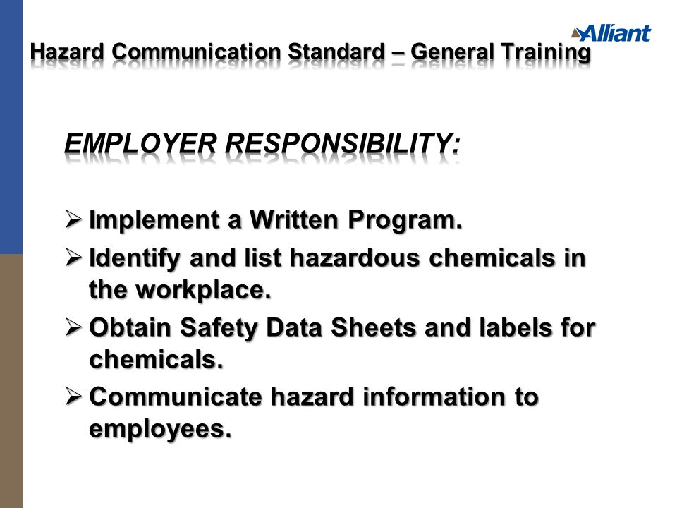  This facility uses the following system for workplace labels: {Describe}  The person responsible for labeling: {Name}
