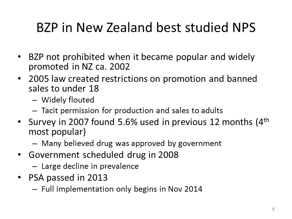 BZP in New Zealand best studied NPS BZP not prohibited when it became popular and widely promoted in NZ ca. 2002 2005 law created restrictions on prom