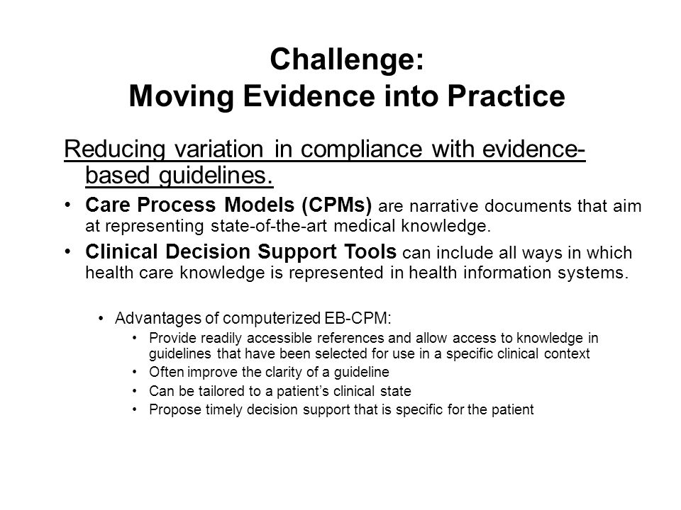Challenge: Moving Evidence into Practice Reducing variation in compliance with evidence- based guidelines.