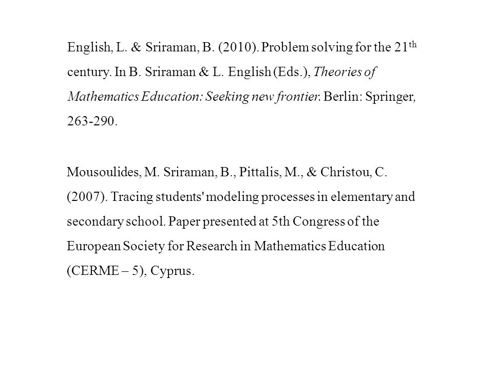 English, L. & Sriraman, B. (2010). Problem solving for the 21 th century.