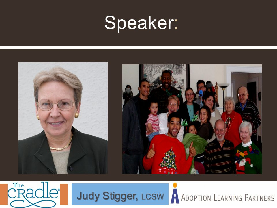 Speaker: Judy Stigger, LCSW