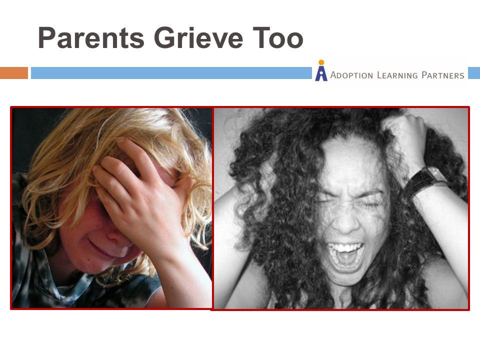 Parents Grieve Too