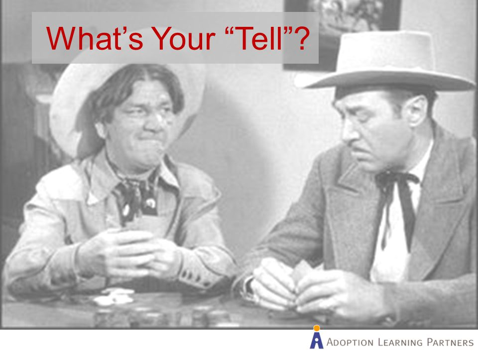 "What's Your ""Tell""?"