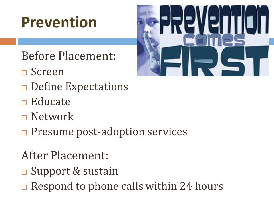 Prevention Challenge Prepare families while they have little context for learning and are focused on the logistics of bringing a child home .