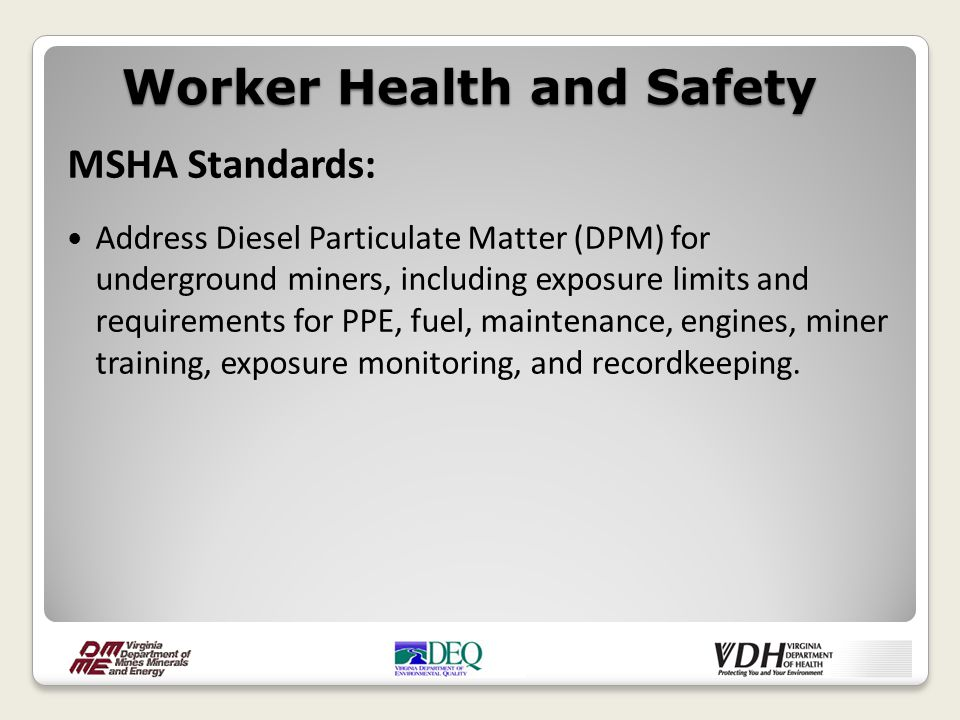 MSHA Standards: Address Diesel Particulate Matter (DPM) for underground miners, including exposure limits and requirements for PPE, fuel, maintenance,