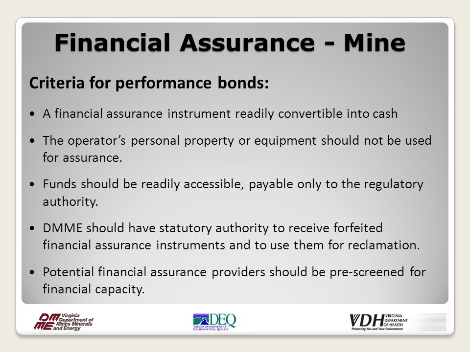 Criteria for performance bonds: A financial assurance instrument readily convertible into cash The operator's personal property or equipment should no