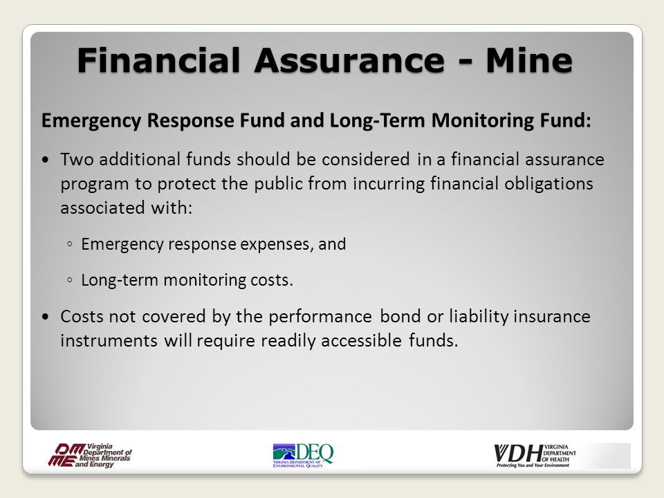 Emergency Response Fund and Long-Term Monitoring Fund: Two additional funds should be considered in a financial assurance program to protect the publi
