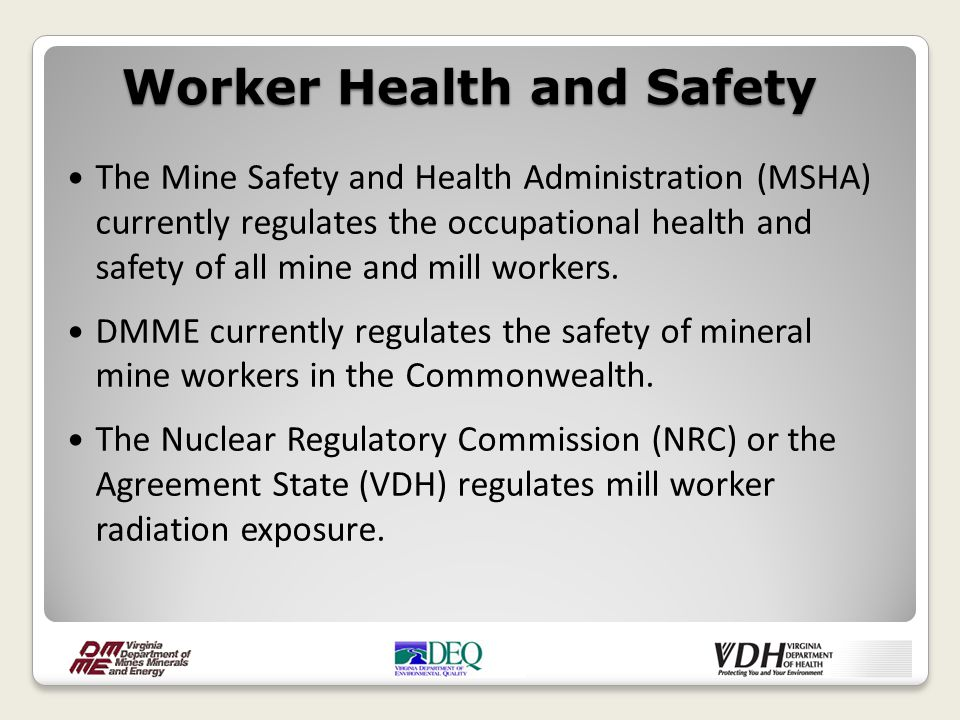 Issues: Radiation Silica and other airborne contaminants Diesel fumes Noise Worker Health and Safety