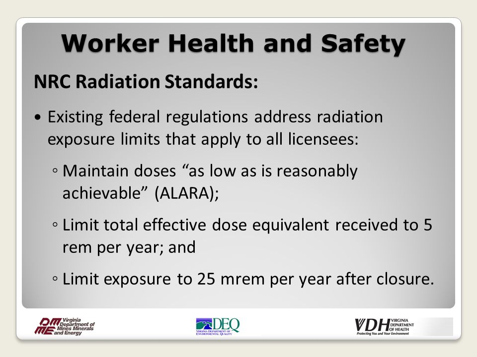 NRC Radiation Standards (cont'd): Tracking worker doses is required if the annual dose is likely to exceed 10% of the annual dose limit of 5 rem.