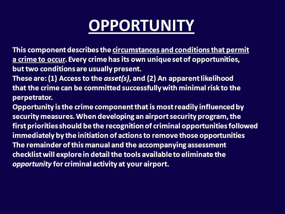 DETER The goal of deterrence is the creation of an environment that is unattractive to criminals.