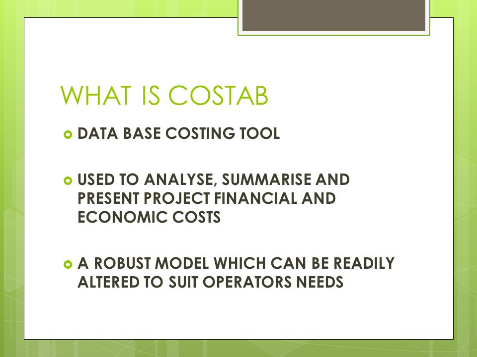 WHAT DOES COSTAB DO?  INTRODUCES A NEW LEVEL OF SOPHISTICATION INTO HIV COSTING AND ANALYSIS