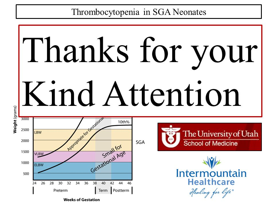 Thrombocytopenia in SGA Neonates Thanks for your Kind Attention