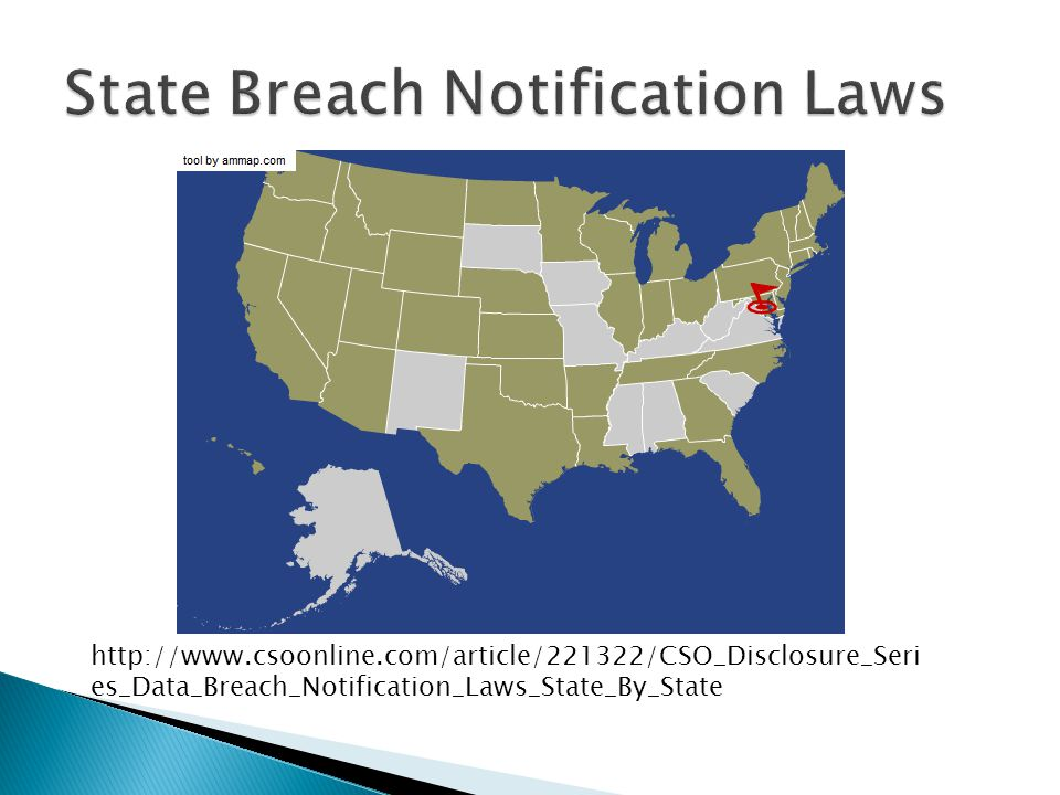 http://www.csoonline.com/article/221322/CSO_Disclosure_Seri es_Data_Breach_Notification_Laws_State_By_State