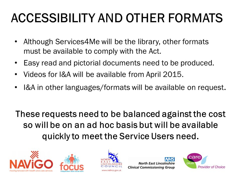 Although Services4Me will be the library, other formats must be available to comply with the Act.