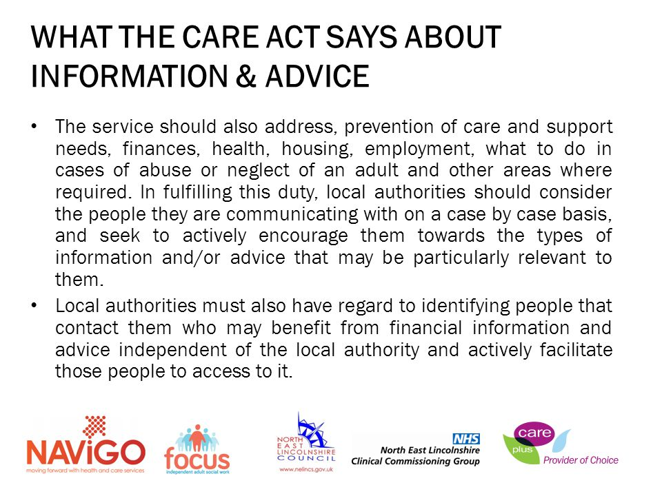 The service should also address, prevention of care and support needs, finances, health, housing, employment, what to do in cases of abuse or neglect of an adult and other areas where required.