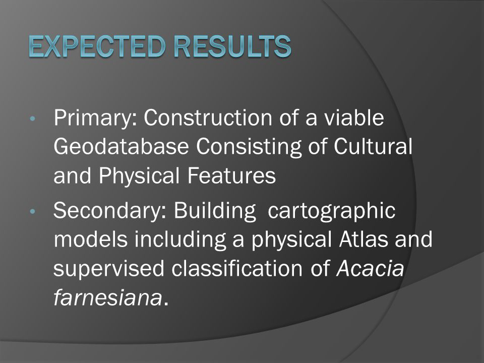 Primary: Construction of a viable Geodatabase Consisting of Cultural and Physical Features Secondary: Building cartographic models including a physica