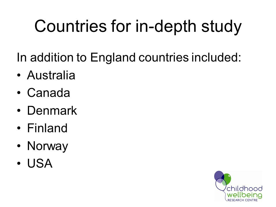 Countries for in-depth study In addition to England countries included: Australia Canada Denmark Finland Norway USA