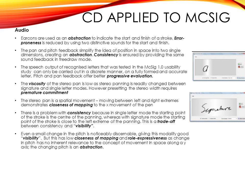 CD APPLIED TO MCSIG Audio Earcons are used as an abstraction to indicate the start and finish of a stroke.