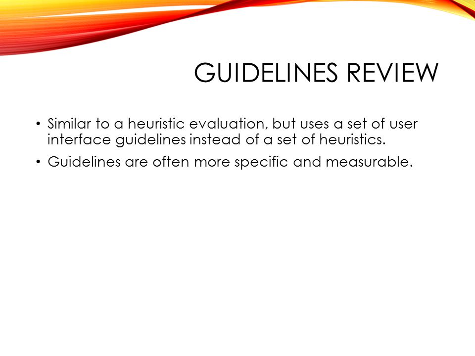 GUIDELINES REVIEW Sets of guidelines may be used: Organisation's own guidelines Governmental guidelines W3C Web Accessibility Guidelines Can sometimes be tested automatically.