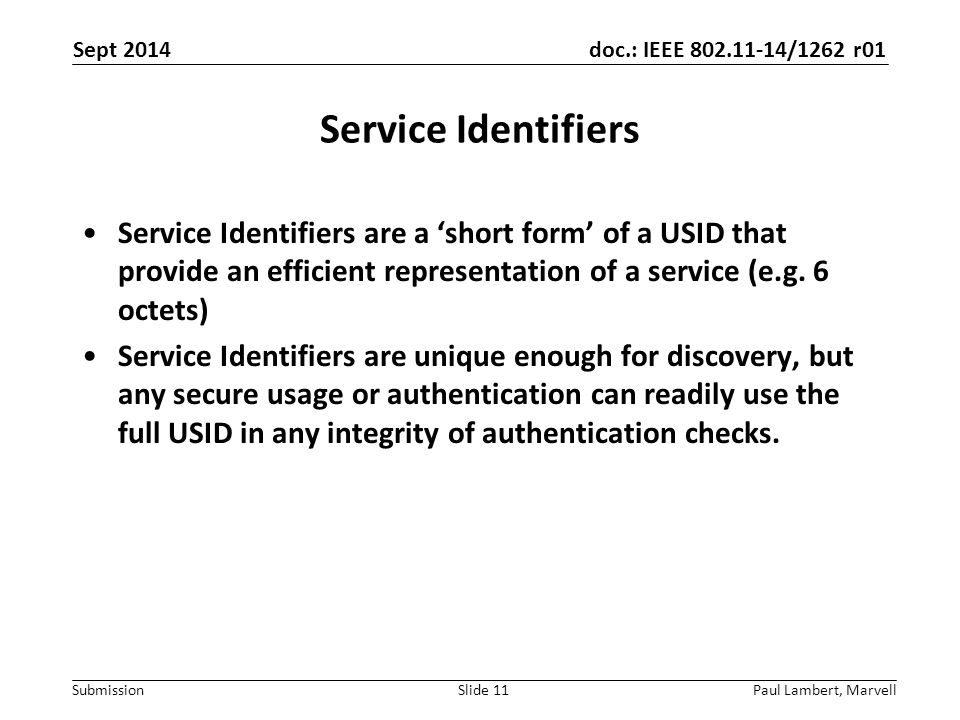 doc.: IEEE 802.11-14/1262 r01 Submission Service Identifiers Service Identifiers are a 'short form' of a USID that provide an efficient representation of a service (e.g.
