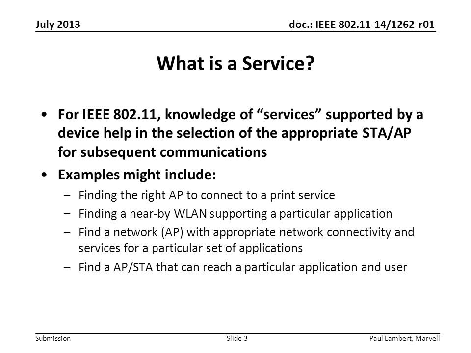 """doc.: IEEE 802.11-14/1262 r01 Submission What is a Service? For IEEE 802.11, knowledge of """"services"""" supported by a device help in the selection of th"""