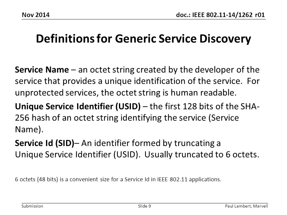 doc.: IEEE 802.11-14/1262 r01 Submission Definitions for Generic Service Discovery Service Name – an octet string created by the developer of the serv