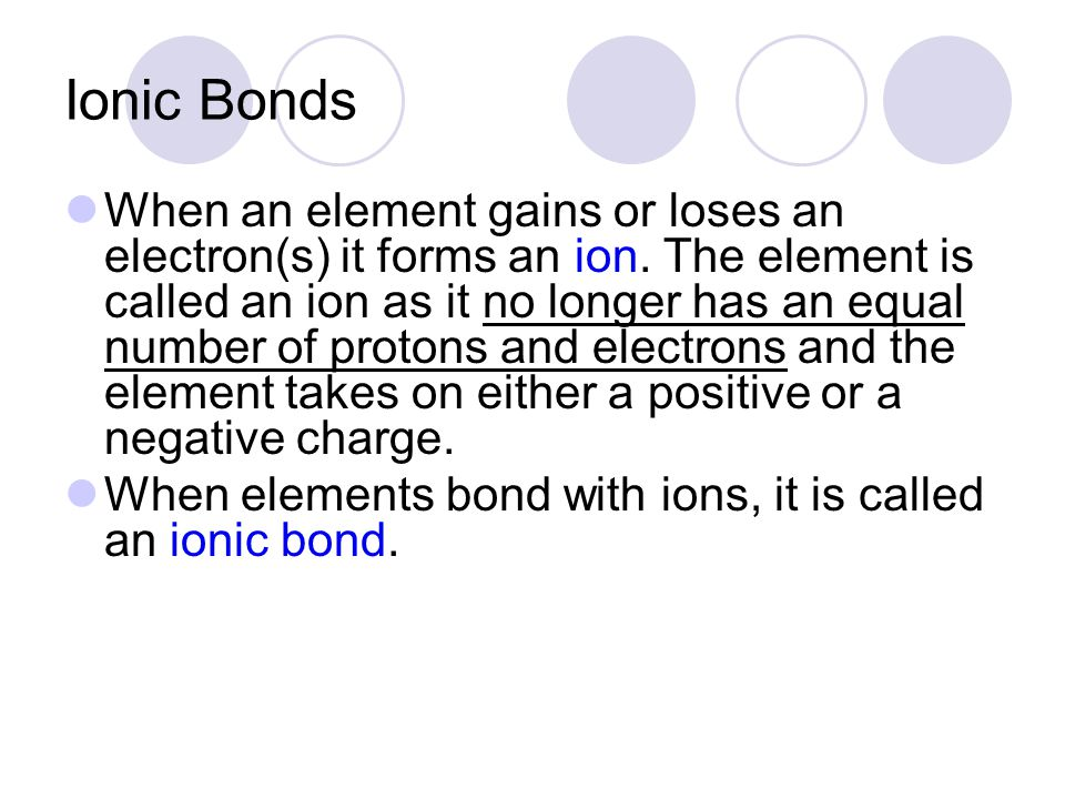 What elements form an ionic bond Ionic bonds are normally formed between metals and a nonmetals.