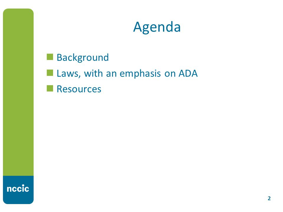Agenda Background Laws, with an emphasis on ADA Resources 2