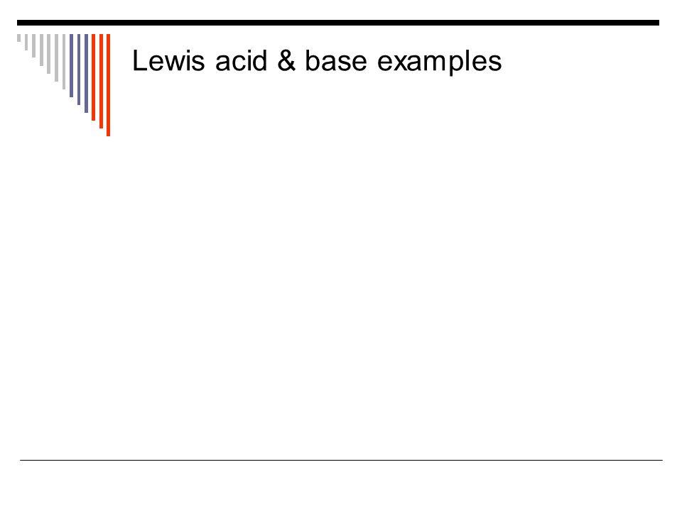 Lewis acid & base examples