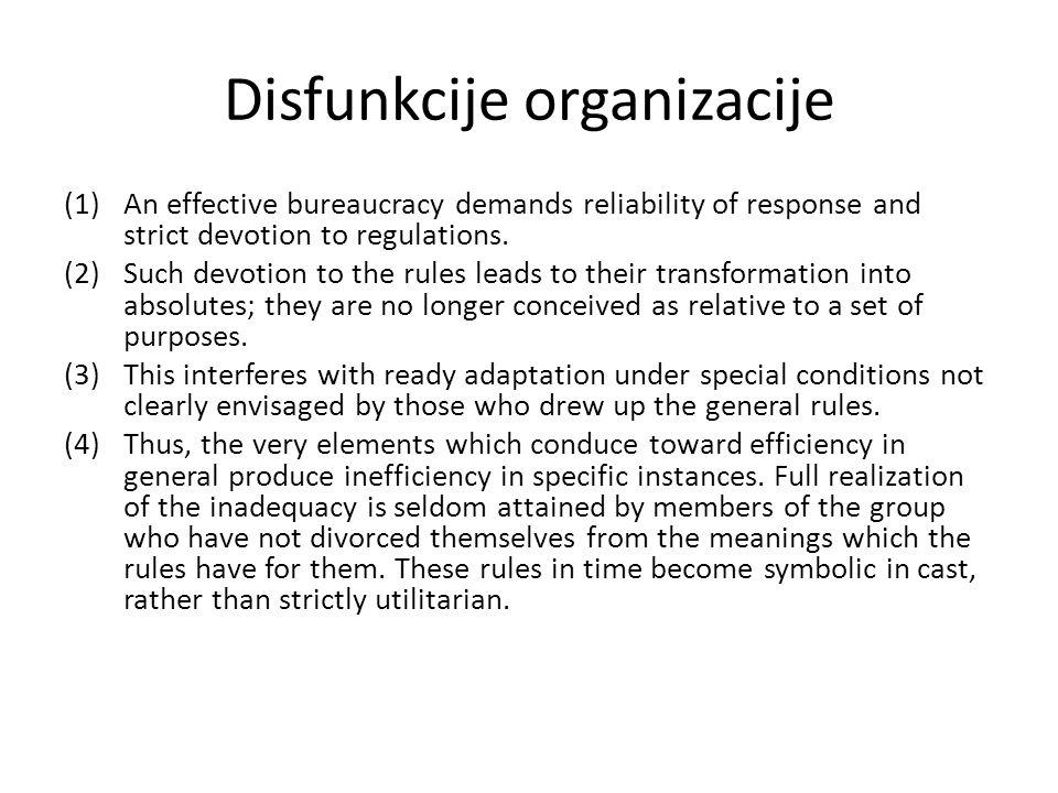 Disfunkcije organizacije (1)An effective bureaucracy demands reliability of response and strict devotion to regulations.